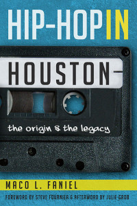 The public is invited to a book talk and signing of Hip-Hop in Houston: The Origin and the Legacy, with author Maco Faniel on October 17 at 5:00 p.m in the University of Houston Honors Commons, located on the second floor of MD Anderson Library.