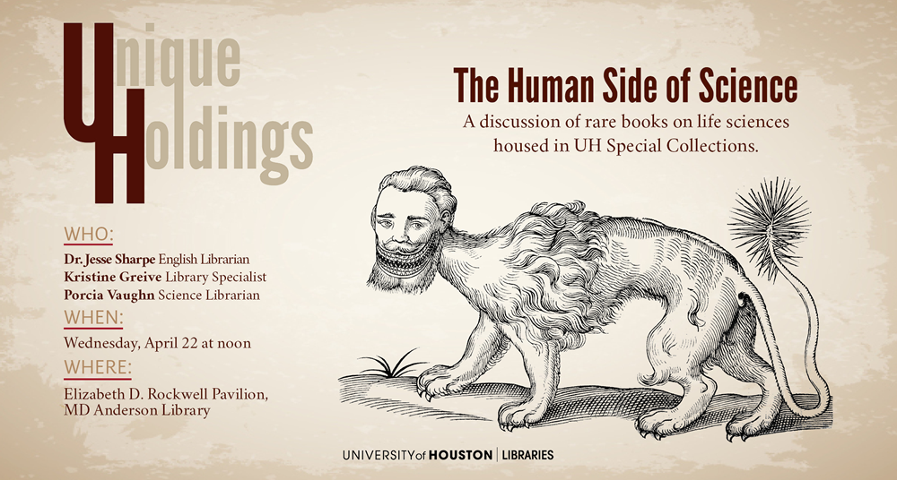 "Biology and biochemistry librarian Porcia Vaughn, library specialist Kristine Greive, and English librarian Dr. Jesse Sharpe will present ""The Human Side of Science,"" a discussion of rare books on life sciences housed in UH Special Collections."