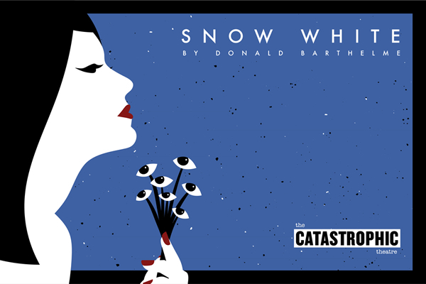 Snow White by Donald Barthelme. Presented by the Catastrophic Theatre.
