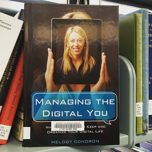 """Managing the Digital You: Where and How to Keep and Organize Your Digital Life"""