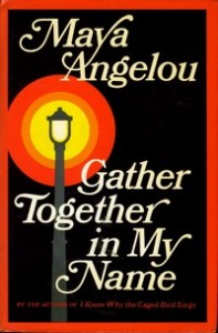 "cover of ""Gather Together in My Name,"" by Maya Angelou (1974)"