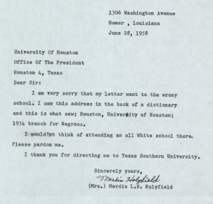 """I would'nt think of attending an all White school there.  Please pardon me."" (detail of a letter from Merdis L.B. Holyfield to UH President, from the University of Houston Integration Records)"