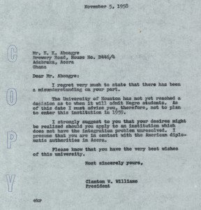 """I regret very much to state that there has been a misunderstanding on your part."" (detail of letter from UH President Clanton W. Williams to prospective student, E.K. Aboagye, 1958, from the University of Houston Integration Records)"