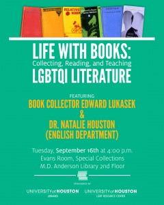 Life with Books: Collecting, Reading, and Teaching LGBTQI Lierature — Tuesday, September 16th at 4pm — Evans Room, Special Collections, MD Anderson Library 2nd Floor
