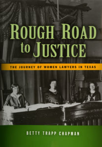 cover of Rough Road to Justice: The Journey of Women Lawyers in Texas (2008)