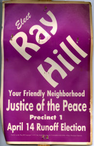 Campaign poster for Ray Hill, Your Friendly Neighborhood Justice of the Peace, Precinct 1